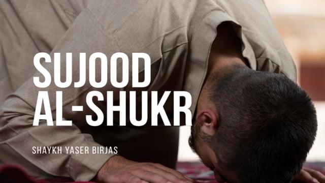 What Is 'Sujood Al Shukr'?